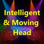 Intelligent Lighting & Moving Head