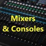 Mixers & Consoles